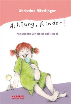 Achtung, Kinder! von Nöstlinger ,  Christine, Stöllinger,  Heide