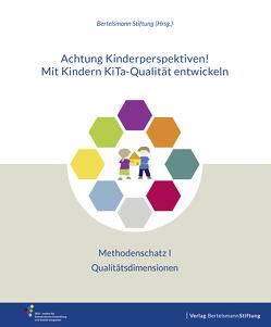 Achtung Kinderperspektiven! Mit Kindern KiTa-Qualität entwickeln – Methodenschatz I