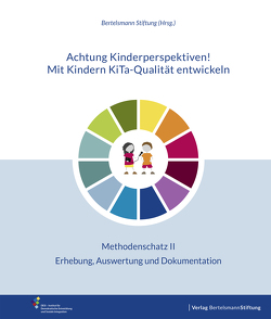 Achtung Kinderperspektiven! Mit Kindern KiTa-Qualität entwickeln – Methodenschatz II