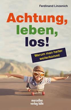 Achtung, leben, los! von Linzenich,  Ferdinand