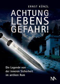 Achtung Lebensgefahr! von Künzl,  Ernst