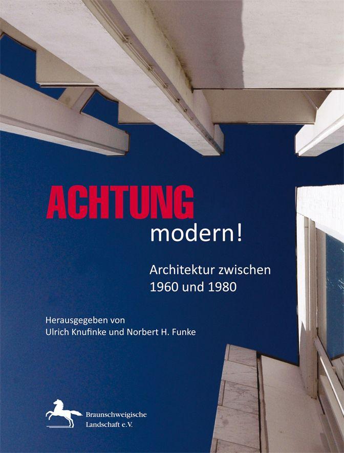 Achtung modern von funke norbert knufinke ulrich for Architektur 1960