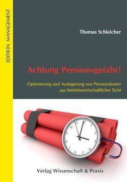 Achtung Pensionsgefahr! von Schleicher,  Thomas