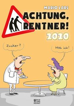 Achtung, Rentner! 2020 von Lars,  Mario