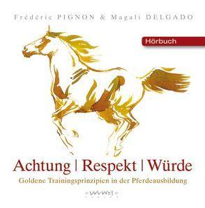 Achtung Respekt Würde (Hörbuch) von Delgado,  Magali, Pignon,  Frédéric