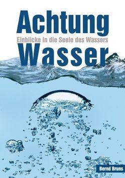 Achtung Wasser von Bruns,  Bernd