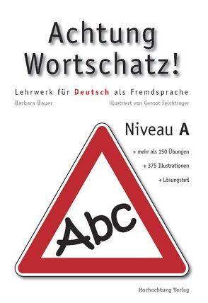Achtung Wortschatz! von Bauer,  Barbara, Feichtinger,  Gernot