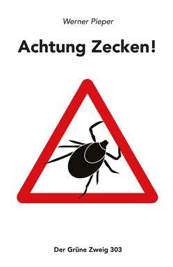 Achtung Zecken! von Pieper,  Werner