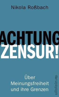 Achtung, Zensur! von Rossbach,  Nikola