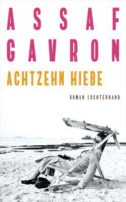 Achtzehn Hiebe von Gavron,  Assaf, Linner,  Barbara