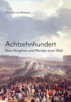 Achtzehnhundert von von Wolzogen,  Christoph