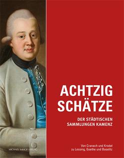 Achtzig Schätze der Städtischen Sammlungen Kamenz von Fischer,  Soeren, Kaufmann,  Sylke