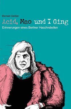 Acid, Mao und I Ging von Geiss,  Michael, Geißler,  Michael, Pannke,  Peter, Pieper,  Werner, Spies,  Miriam, Zöllner,  Melanie