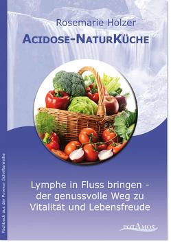 Acidose-NaturKüche von Holzer,  Rosemarie, Potamos Verlag