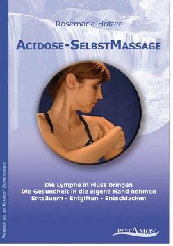 Acidose-SelbstMassage von Barth,  A H, Holzer,  Rosemarie