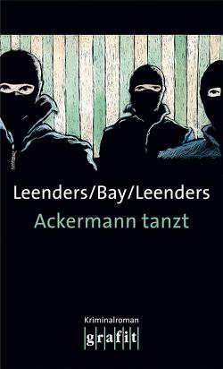 Ackermann tanzt von Bay,  Michael, Leenders,  Artur, Leenders,  Hiltrud