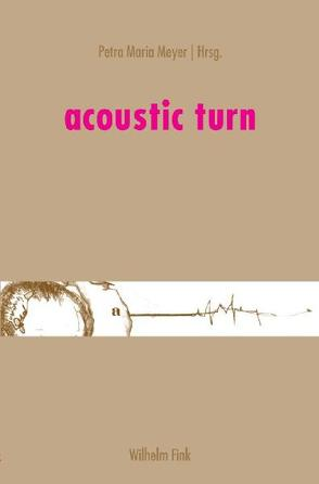 acoustic turn von Meyer,  Petra M
