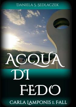 Acqua Di Fedo von Sedlaczek,  Daniela S.