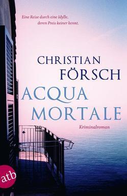 Acqua Mortale von Försch,  Christian