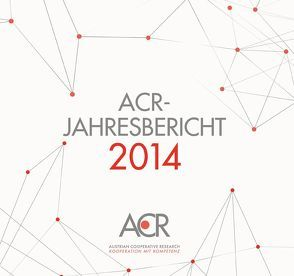 ACR-Jahresbericht 2014 – Austrian Cooperative Research