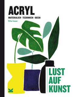 Acryl – Lust auf Kunst von Isaac,  Rita