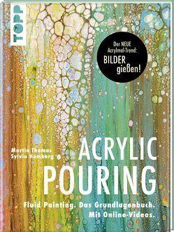 Acrylic Pouring. Der neue Acrylmal-Trend: BILDER gießen! von Homberg,  Sylvia, Thomas,  Martin