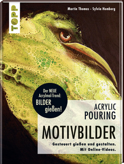 Acrylic Pouring – Motivbilder von Homberg,  Sylvia, Thomas,  Martin