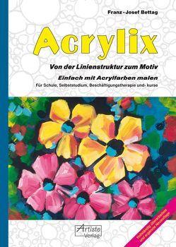 Acrylix von Bettag,  Franz-Josef