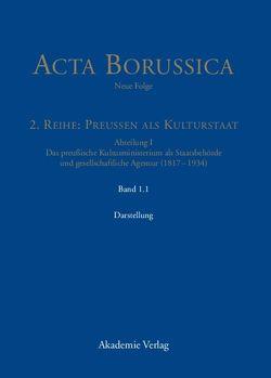 Acta Borussica – Neue Folge. Preußen als Kulturstaat. Das preußische… / Die Behörde und ihr höheres Personal – Darstellung von Berlin-Brandenburgische, Neugebauer,  Wolfgang