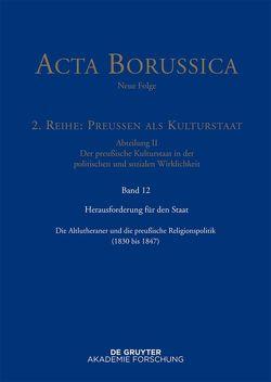Acta Borussica – Neue Folge. Preußen als Kulturstaat. Der preußische… / Herausforderung für den Staat von Rathgeber,  Christina