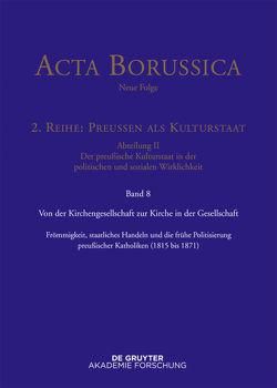 Acta Borussica – Neue Folge. Preußen als Kulturstaat. Der preußische… / Von der Kirchengesellschaft zur Kirche in der Gesellschaft von BBAW, Neugebauer,  Wolfgang, Rathgeber,  Christina