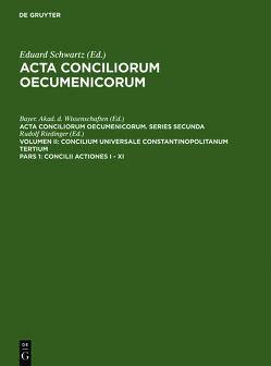 Acta conciliorum oecumenicorum. Series Secunda. Concilium Universale… / Concilii Actiones I – XI von Bayer. Akad. d. Wissenschaften, Riedinger,  Rudolf, Schwartz,  Eduard, Straub,  Johannes