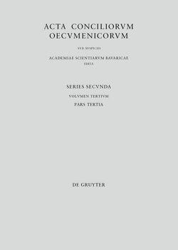 Acta conciliorum oecumenicorum. Series Secunda. Concilium Universale Nicaenum Secundum / Concilii Actiones VI-VII von Lamberz,  Erich