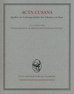 Acta Cusana. Quellen zur Lebensgeschichte des Nikolaus von Kues / Acta Cusana, Band II, Lieferung 3 von Hallauer,  Hermann, Helmrath,  Johannes, Meuthen,  Erich, Woelki,  Thomas