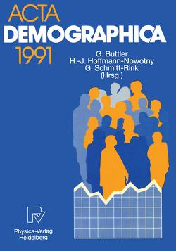 Acta Demographica 1991 von Buttler,  Günter, Hoffmann-Nowotny,  Hans-Joachim, Schmitt-Rink,  Gerhard
