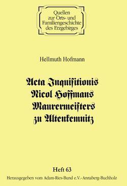 Acta Inquisitionis Nicol Hoffmans Maurermeisters zu Altenkemnitz von Gebhardt,  Rainer, Hofmann,  Hellmuth, Tautenhahn,  H. G. Olaf