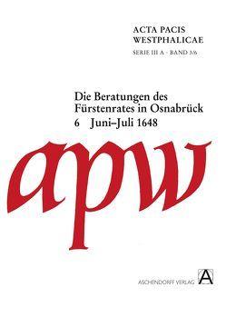 Acta Pacis Westphalicae / Die Beratungen des Fürstenrates in Osnabrück von Brunert,  Maria-Elisabeth