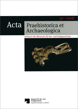 Acta Praehistorica et Archaeologica / Acta Praehistorica et Archaeologica 50, 2018 von Wemhoff,  Matthias
