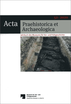 Acta Praehistorica et Archaeologica / Acta Praehistorica et Archaeologica 52, 2020 von Wemhoff,  Matthias