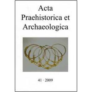 Acta Praehistorica et Archaeologica Bd. 41 von Hänsel,  Alix, Hoffmann,  Angelika, Wemhoff,  Matthias