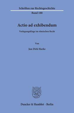 Actio ad exhibendum. von Harke,  Jan Dirk