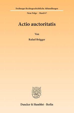 Actio auctoritatis. von Brägger,  Rafael