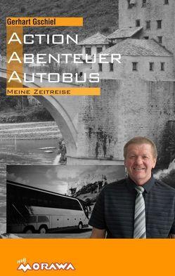 Action, Abentuer, Autobus von Gschiel,  Gerhart, Gschiel,  Ricardo