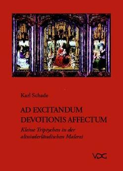 Ad excitandum devotionis Affectum von Schade,  Karl