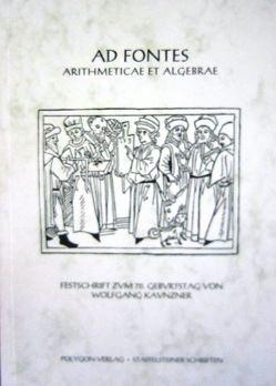 Ad Fontes Arithmeticae et Algebrae von Hofhansel,  Hanns, Kaunzner,  Hartwig, Röttel,  Karl, Wußing,  Hans