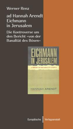 ad Hannah Arendt – Eichmann in Jerusalem von Renz,  Werner