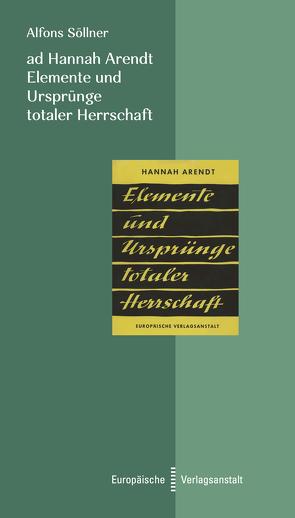 ad Hannah Arendt – Elemente und Ursprünge totaler Herrschaft von Söllner,  Alfons