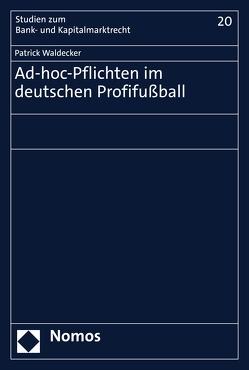 Ad-hoc-Pflichten im deutschen Profifußball von Waldecker,  Patrick