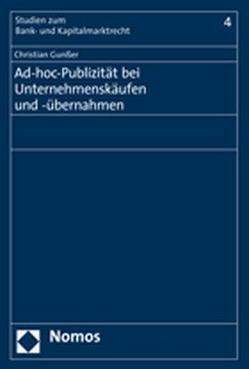 Ad-hoc-Publizität bei Unternehmenskäufen und -übernahmen von Gunßer,  Christian
