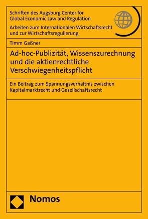 Ad-hoc-Publizität, Wissenszurechnung und die aktienrechtliche Verschwiegenheitspflicht von Gaßner,  Timm